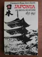 Anticariat: Constantin Buse - Japonia un secol de istorie 1853-1945