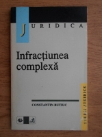 Constantin Butiuc - Infractiunea complexa