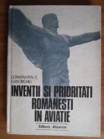 Anticariat: Constantin C. Gheorghiu - Inventii si prioritati romanesti in aviatie