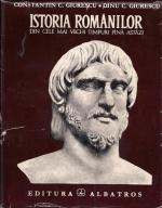 Anticariat: Constantin C. Giurescu, Dinu C. Giurescu - Istoria romanilor din cele mai vechi timpuri pana astazi