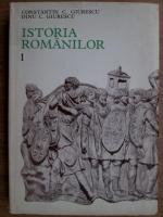 Constantin C. Giurescu - Istoria Romanilor (volumul 1)