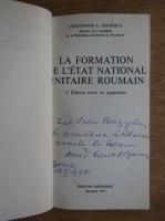 Constantin C. Giurescu - La formation de l' etat national unitaire roumain (cu autograful autorului)