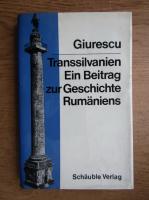 Anticariat: Constantin C. Giurescu - Transsilvanien ein Beitrag zur Geschichte Rumaniens
