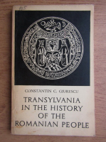 Anticariat: Constantin C. Giurescu - Transylvania in the history of the romanian people