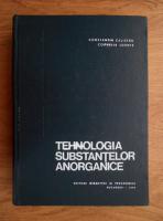 Constantin Calistru, Cornelia Leonte - Tehnologia substantelor anorganice