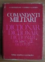 Anticariat: Constantin Cazanisteanu - Comandanti militari. Dictionar