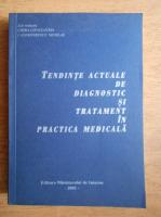 Constantin Chira - Tendinte actuale de diagnostic si tratament in practica medicala