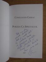 Anticariat: Constantin Chiriac - Poezia ca spectacol (cu autograful autorului)