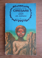 Anticariat: Constantin Chirita - Ciresarii. Aripi de zapada (volumul 4)