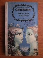 Anticariat: Constantin Chirita - Ciresarii. Drum bun, ciresari! (volumul 5)