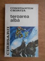 Anticariat: Constantin Chirita - Ciresarii. Teroarea alba (volumul 4)