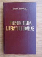 Constantin Ciopraga - Personalitatea literaturii romane