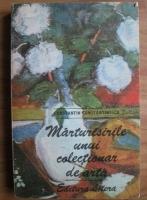 Anticariat: Constantin Constantinescu - Marturisirile unui colectionar de arta