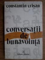 Anticariat: Constantin Crisan - Conversatii de bunavointa