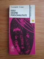 Anticariat: Constantin Crisan - Eseu despre personalitate