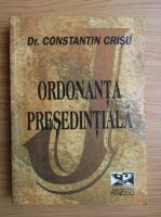 Anticariat: Constantin Crisu - Ordonanta presedintiala