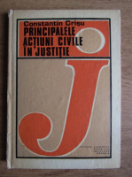 Constantin Crisu - Principalele actiuni civile in justitie