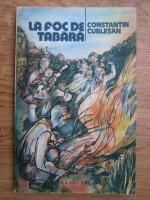 Anticariat: Constantin Cublesan - La foc de tabara