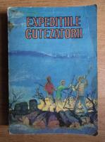 Anticariat: Constantin Diaconu - Expeditiile Cutezatorii