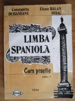 Anticariat: Constantin Duhaneanu - Limba spaniola. Curs practic (volumul 1)