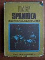 Anticariat: Constantin Duhaneanu - Limba spaniola. Curs practic