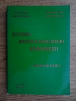 Anticariat: Constantin Dumitrache - Ctitorii endocrinolgiei romanesti. Nemuritorii