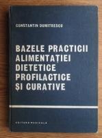 Anticariat: Constantin Dumitrescu - Bazele practicii alimentatiei dietetice profilactice si curative