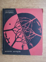 Constantin Georgescu - Amintiri simple