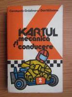 Constantin Gradinaru - Kartul. Mecanica si conducere