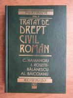 Constantin Hamangiu, Ion Rosetti Balanescu - Tratat de drept civil roman, Volumul 2