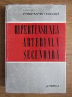 Anticariat: Constantin I. Negoita - Hipertensiunea arteriala secundara