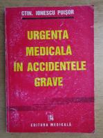 Constantin Ionescu Puisor - Urgenta medicala in accidentele grave