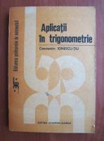 Constantin Ionescu Tiu - Aplicatii in trigonometrie