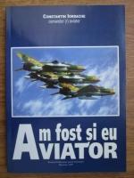 Constantin Iordache - Am fost si eu aviator