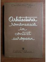 Constantin Joja - Arhitectura romaneasca in context european