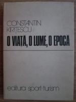 Anticariat: Constantin Kritescu - O viata, o lume, o epoca