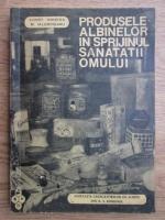 Constantin L. Hristea, Mircea Ialomiteanu - Produsele albinelor in sprijinul sanatatiii omului