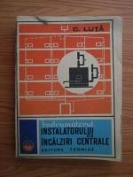 Anticariat: Constantin Luta - Indrumatorul instalatorului de incalziri centrale