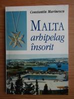 Anticariat: Constantin Marinescu - Malta. Arhipeleag insorit