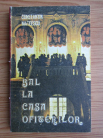 Anticariat: Constantin Mateescu - Bal la casa ofiterilor