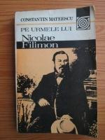 Anticariat: Constantin Mateescu - Pe urmele lui Nicolae Filimon