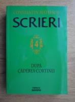 Constantin Mateescu - Scrieri. Dupa caderea cortinei (volumul 4)