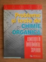 Constantin Mihailciuc - Probleme si teste de chimie organica pentru admiterea in invatamantul superior