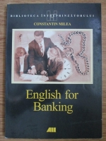 Anticariat: Constantin Milea - English for banking