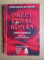 Anticariat: Constantin Mitrache - Drept penal roman. Partea generala