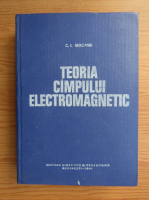 Constantin Mocanu - Teoria campului electromagnetic