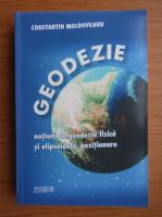 Anticariat: Constantin Moldoveanu - Geodezie