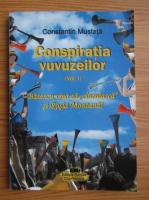 Constantin Mustata - Conspiratia vuvuzeilor, volumul 1. Basescu vrea sa ciuruiasca si Rosia Montana!