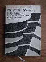Anticariat: Constantin N. Avram, Valentin Bota - Structuri compuse otel-beton si beton precomprimat-beton armat
