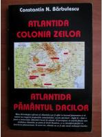 Constantin N. Barbulescu - Atlantida, colonia zeilor